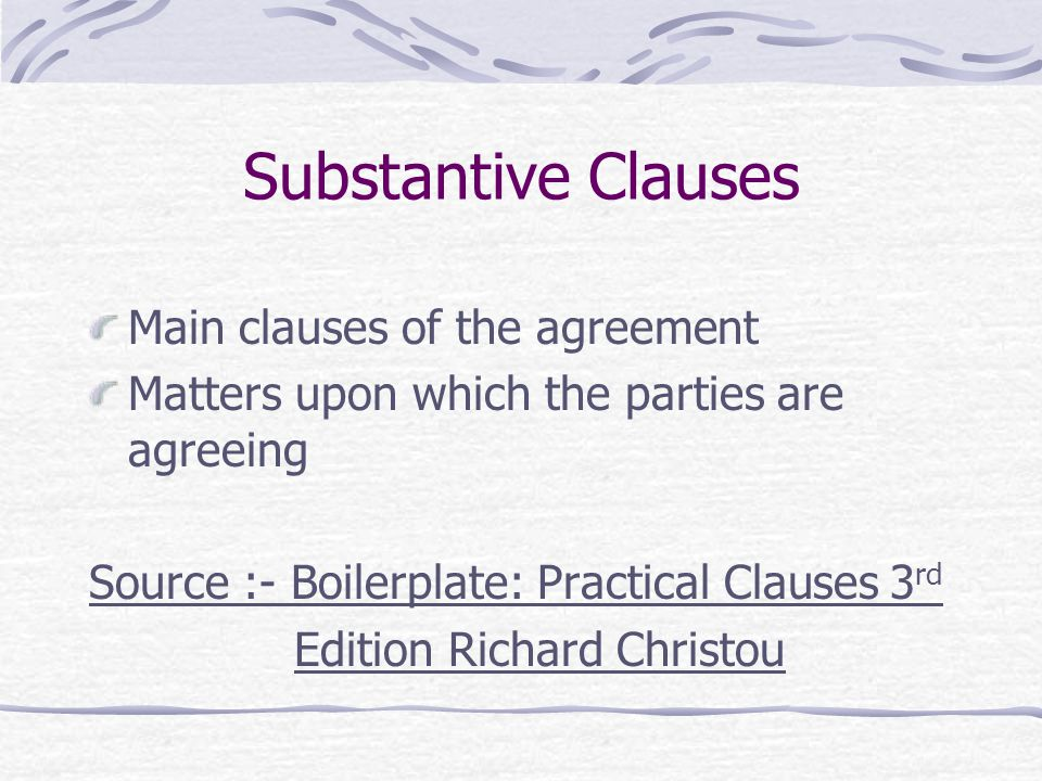 Substantive Clauses Main clauses of the agreement