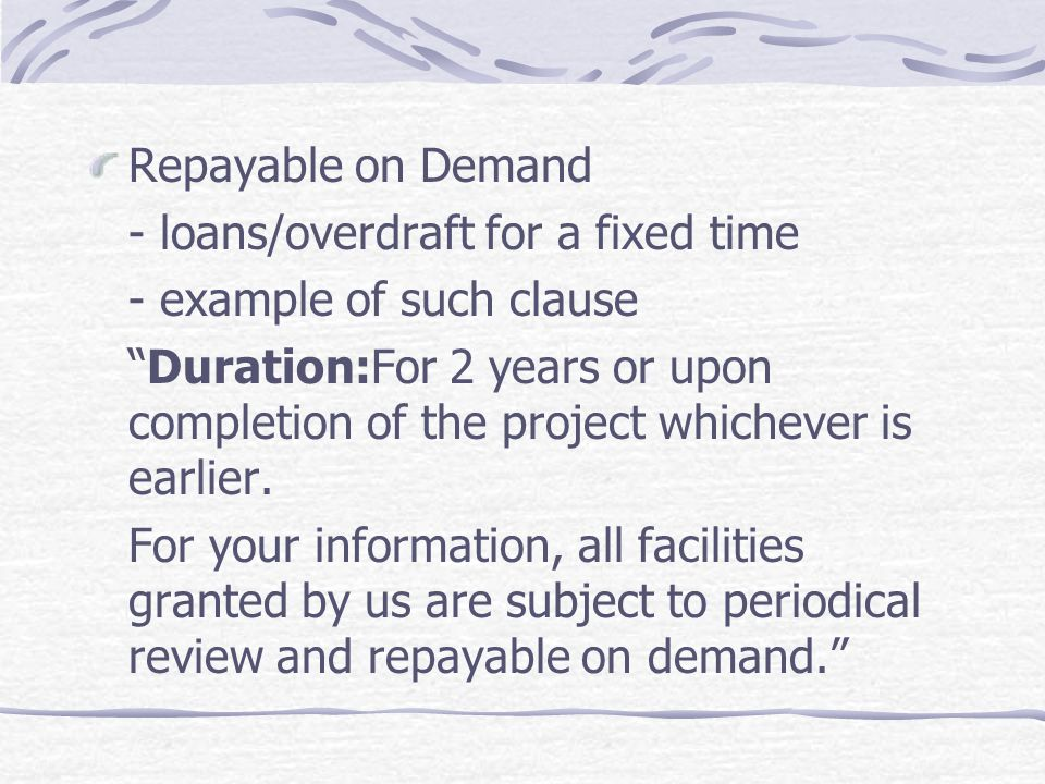 Repayable on Demand - loans/overdraft for a fixed time. - example of such clause.