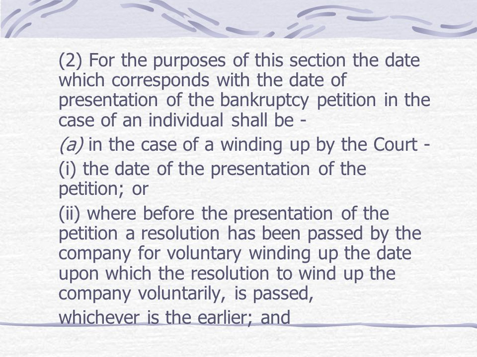(2) For the purposes of this section the date which corresponds with the date of presentation of the bankruptcy petition in the case of an individual shall be -