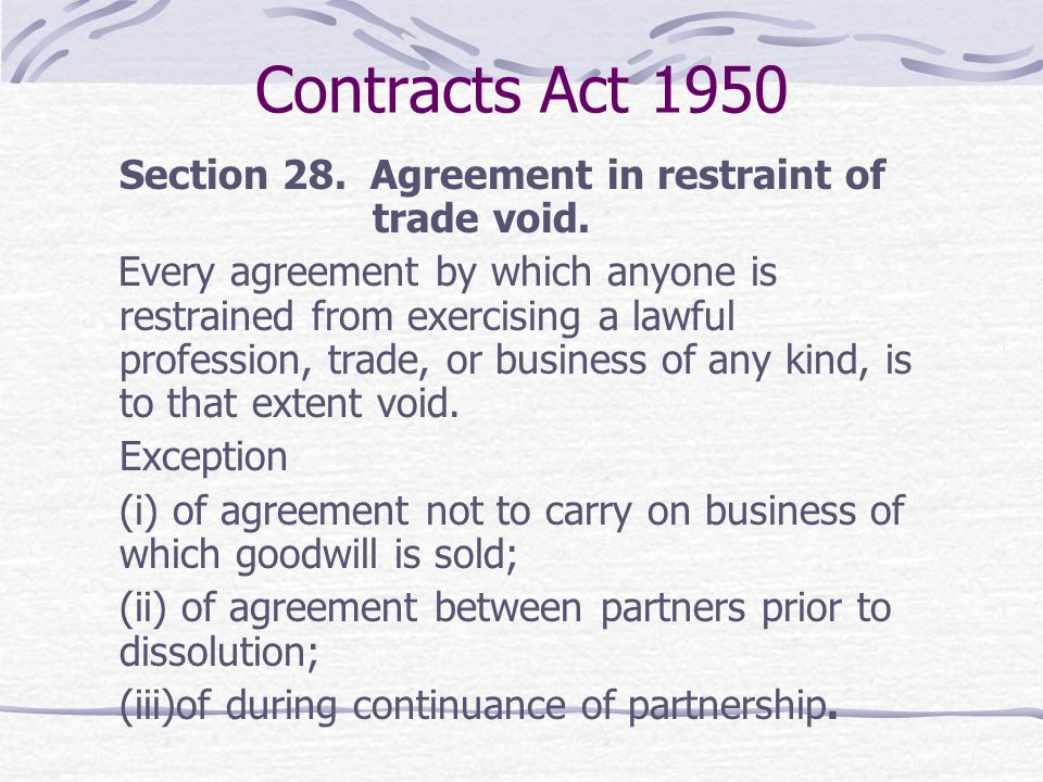 Contracts Act 1950 Section 28. Agreement in restraint of trade void.