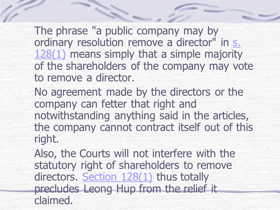 The phrase a public company may by ordinary resolution remove a director in s. 128(1) means simply that a simple majority of the shareholders of the company may vote to remove a director.