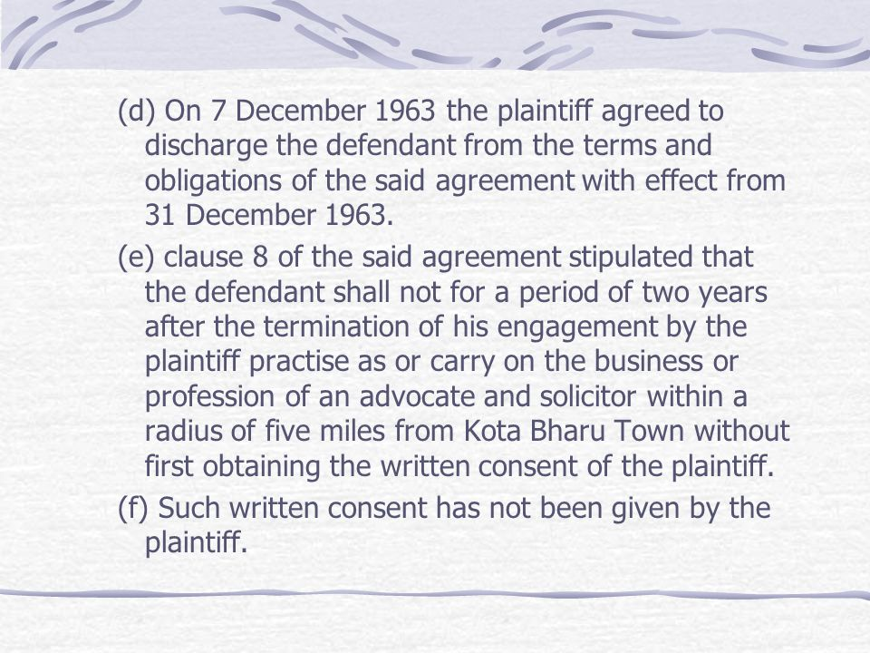 (d) On 7 December 1963 the plaintiff agreed to discharge the defendant from the terms and obligations of the said agreement with effect from 31 December 1963.