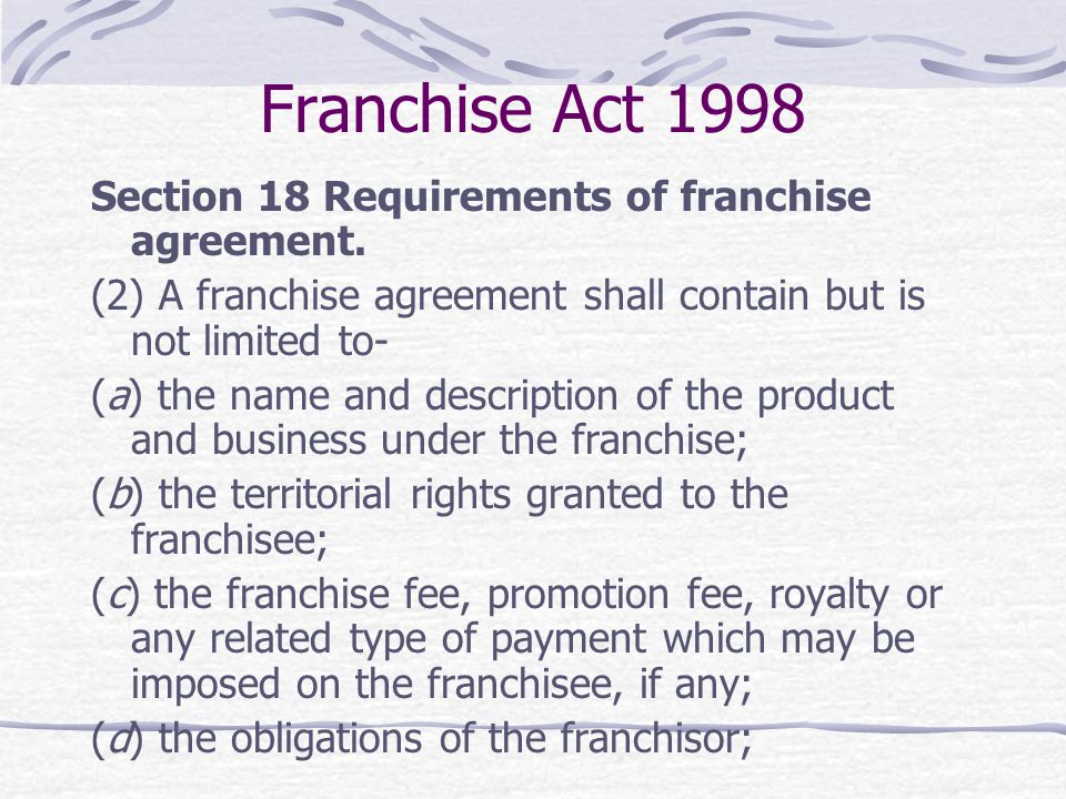 Franchise Act 1998 Section 18 Requirements of franchise agreement.