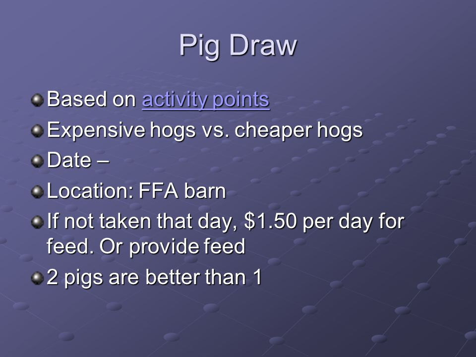 Pig Draw Based on activity points Expensive hogs vs. cheaper hogs