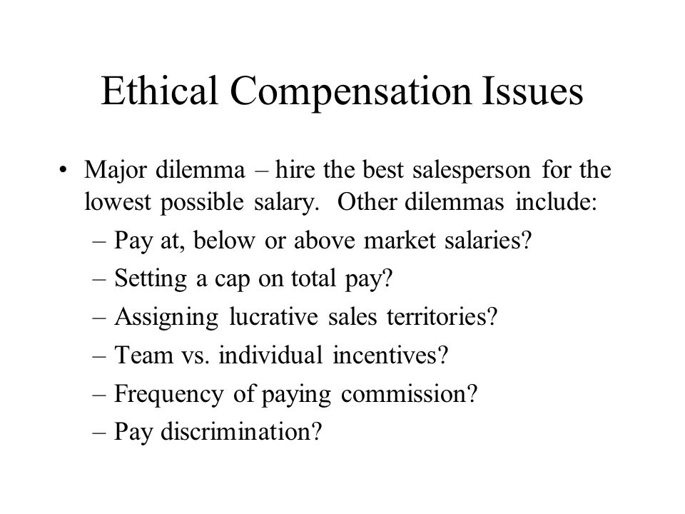 Ethical Compensation Issues