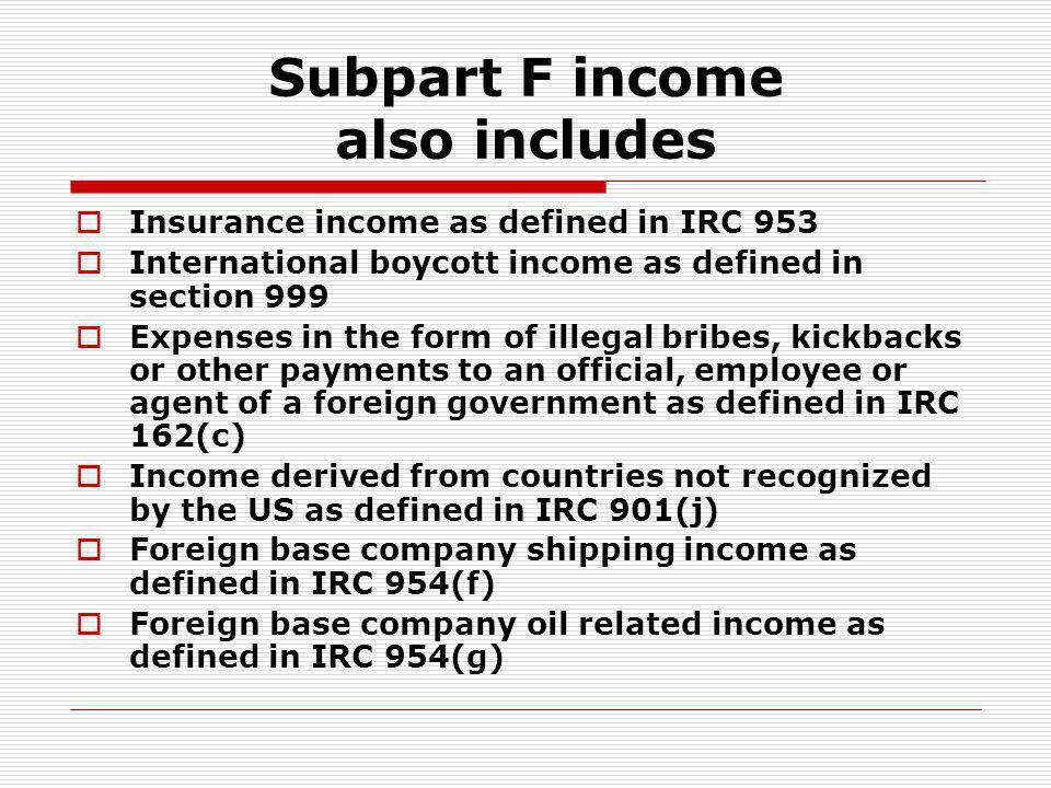 Subpart F income also includes