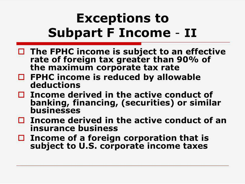 Exceptions to Subpart F Income - II