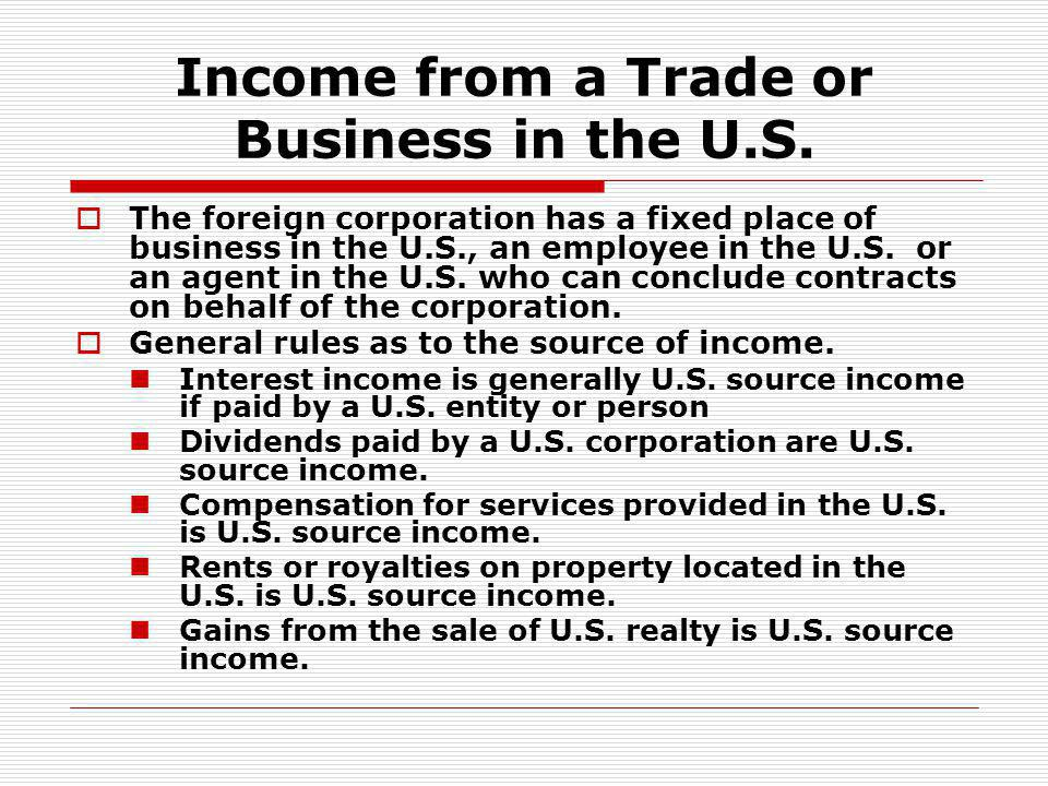 Income from a Trade or Business in the U.S.
