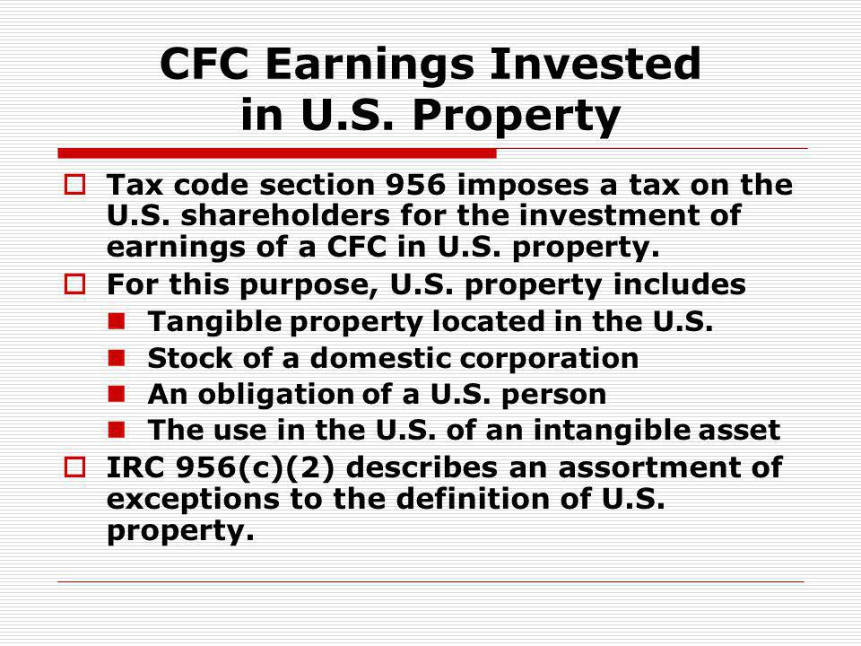 CFC Earnings Invested in U.S. Property