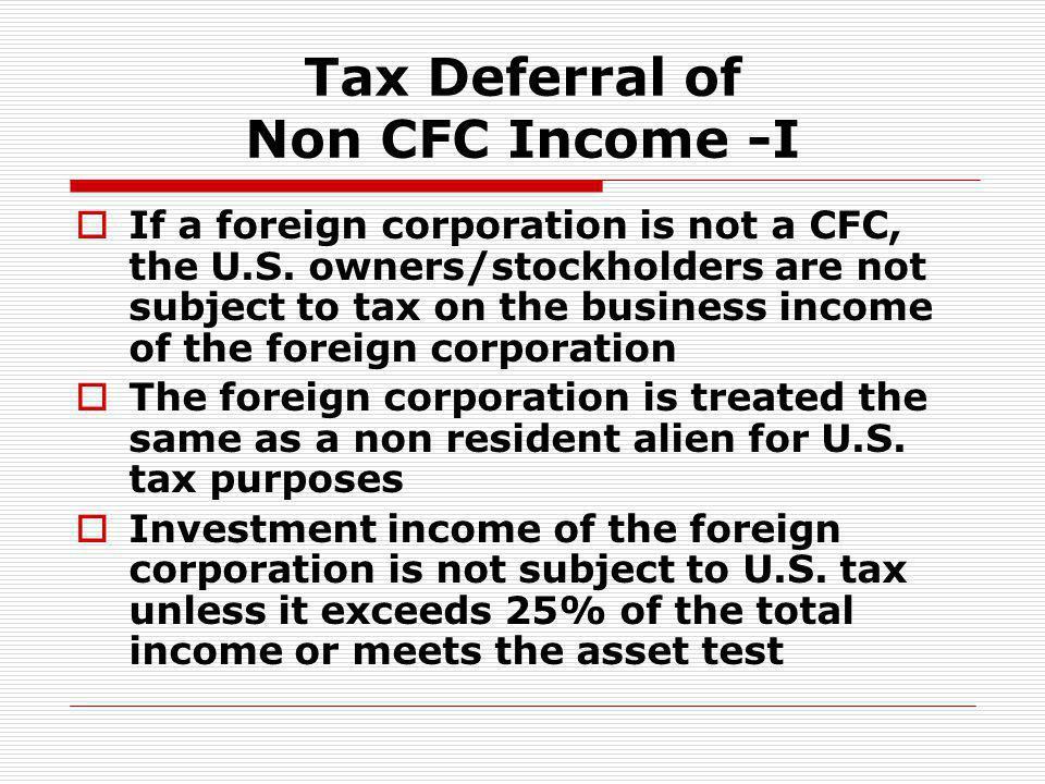 Tax Deferral of Non CFC Income -I