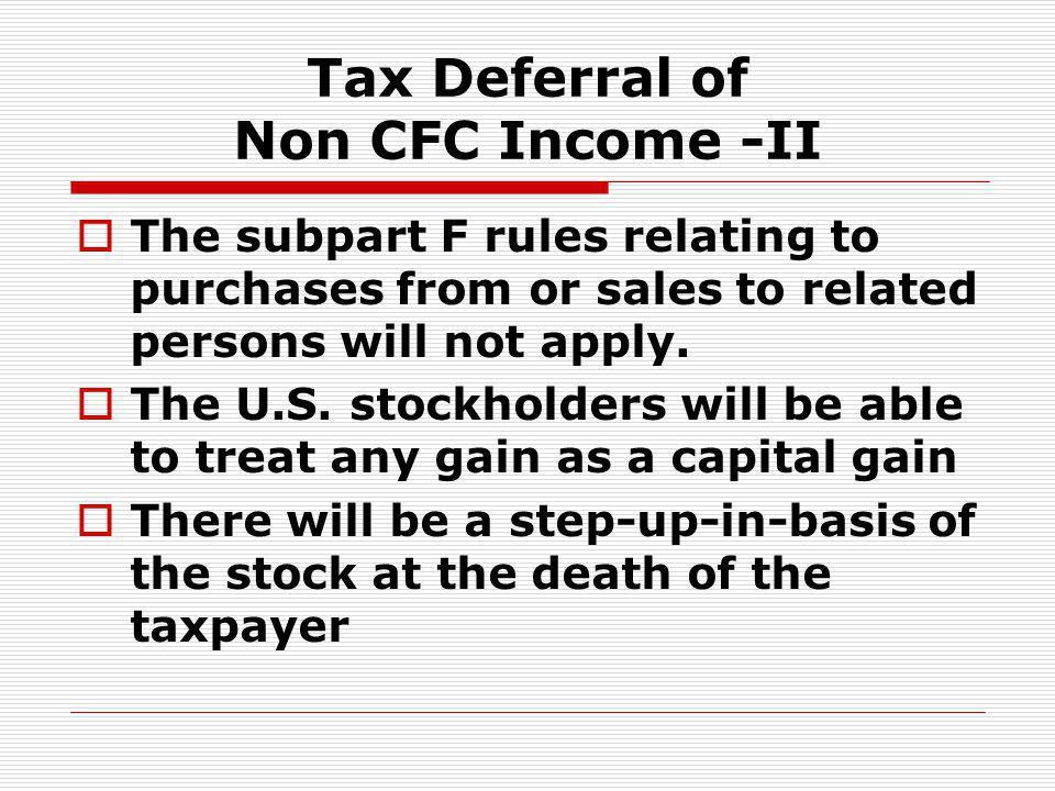 Tax Deferral of Non CFC Income -II