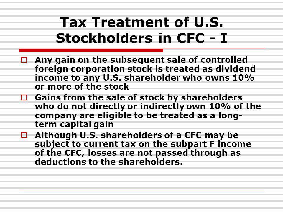 Tax Treatment of U.S. Stockholders in CFC - I