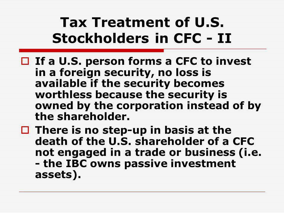 Tax Treatment of U.S. Stockholders in CFC - II