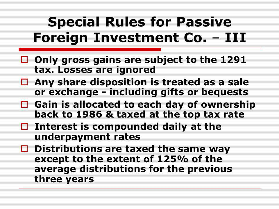Special Rules for Passive Foreign Investment Co. – III