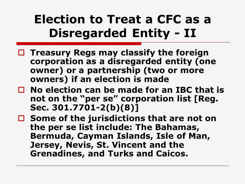 Election to Treat a CFC as a Disregarded Entity - II