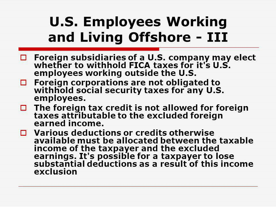 U.S. Employees Working and Living Offshore - III