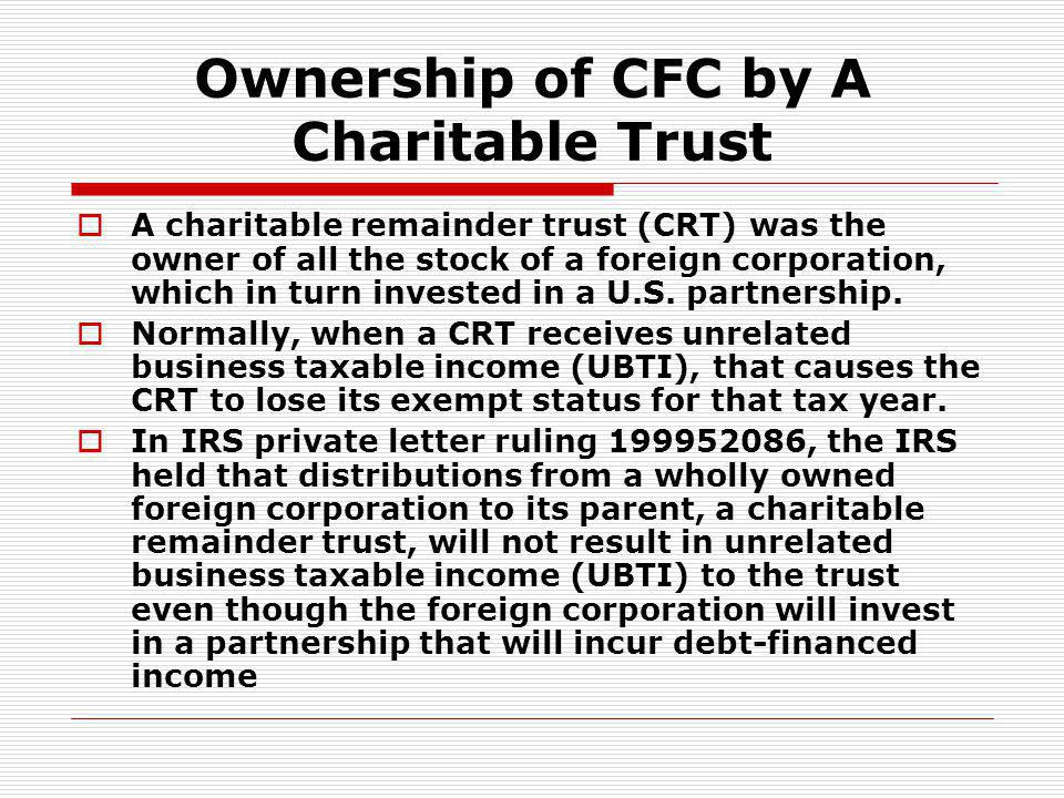 Ownership of CFC by A Charitable Trust