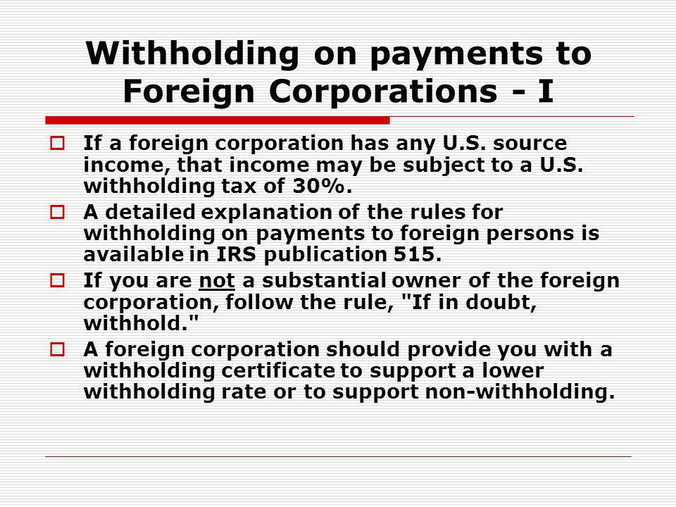 Withholding on payments to Foreign Corporations - I
