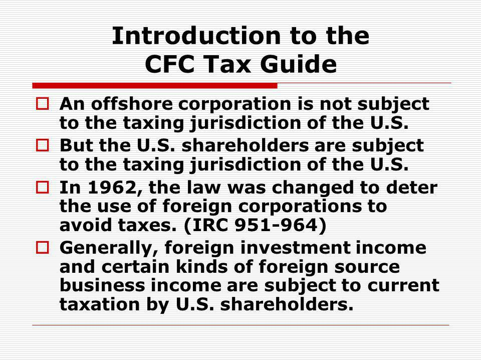 Introduction to the CFC Tax Guide