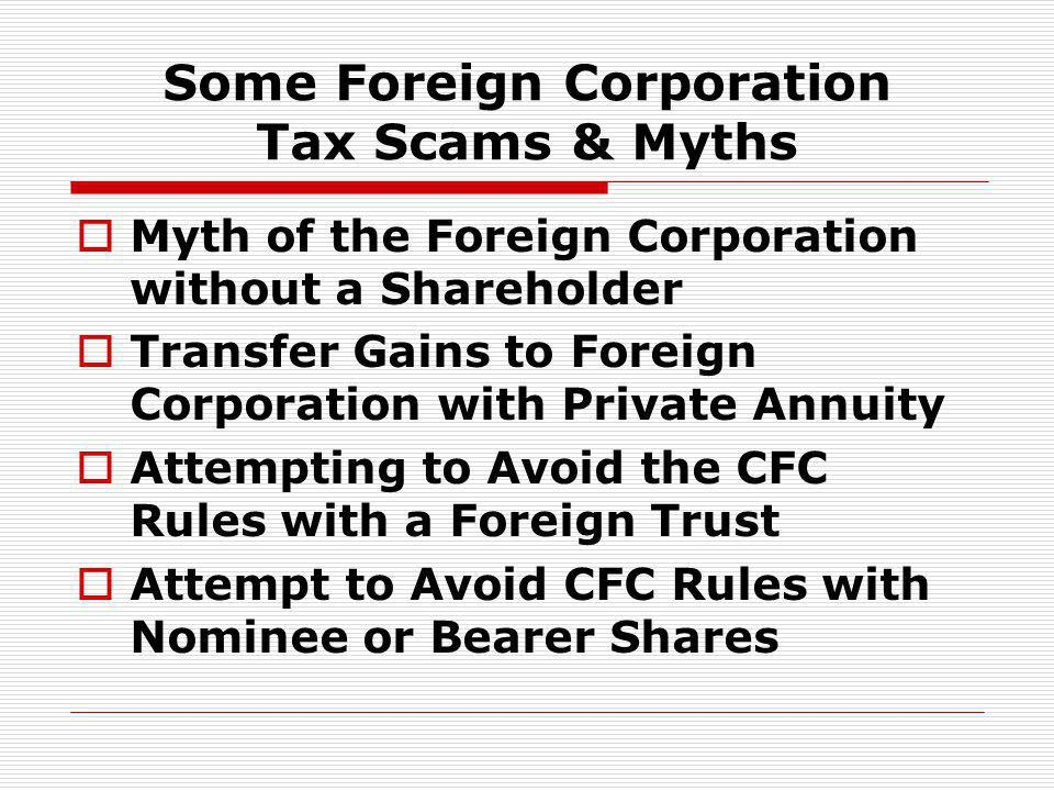 Some Foreign Corporation Tax Scams & Myths