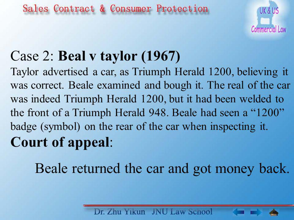 Beale returned the car and got money back.