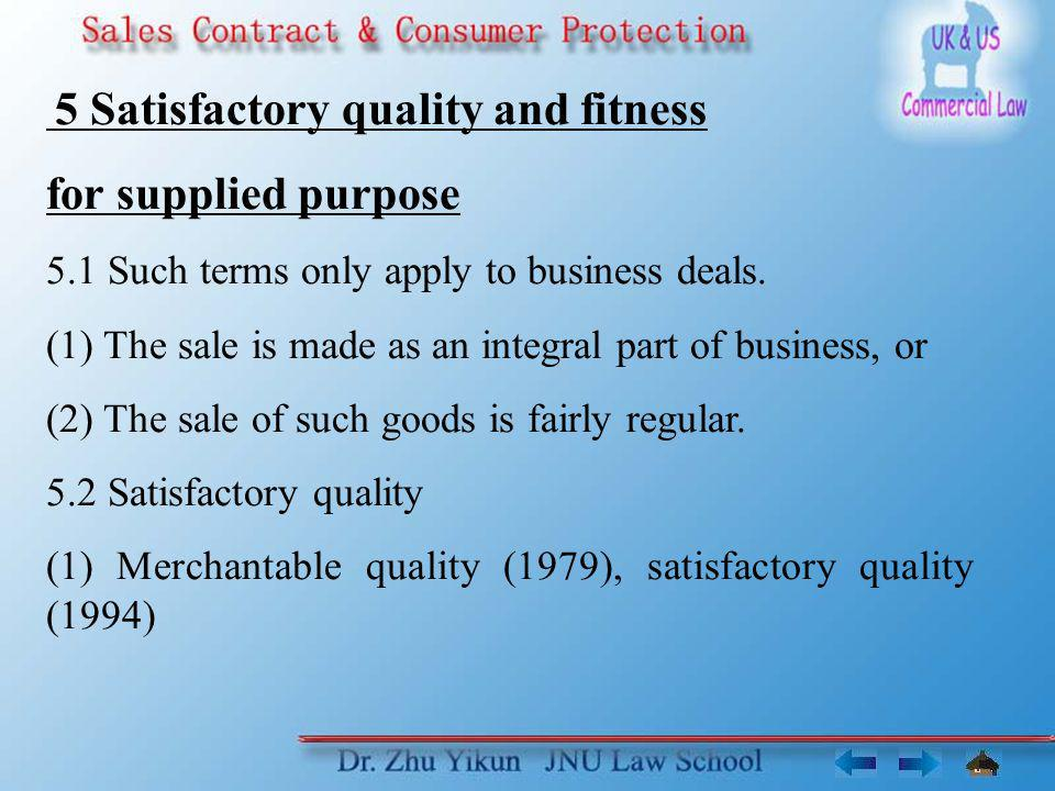 for supplied purpose 5.1 Such terms only apply to business deals.