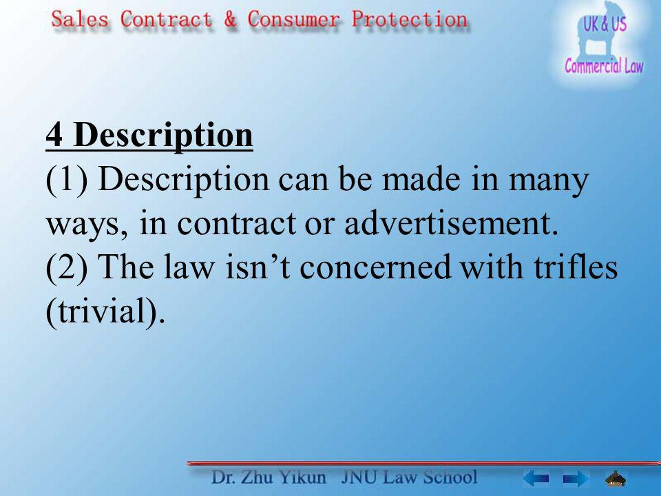 4 Description (1) Description can be made in many ways, in contract or advertisement.