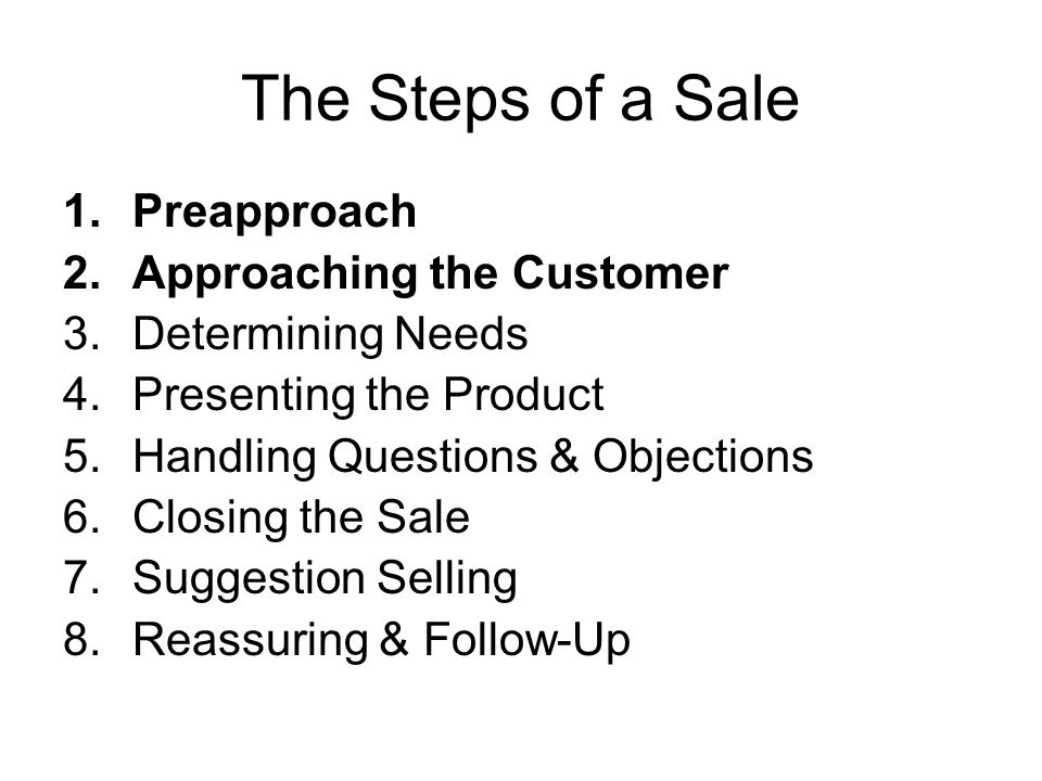 The Steps of a Sale Preapproach Approaching the Customer