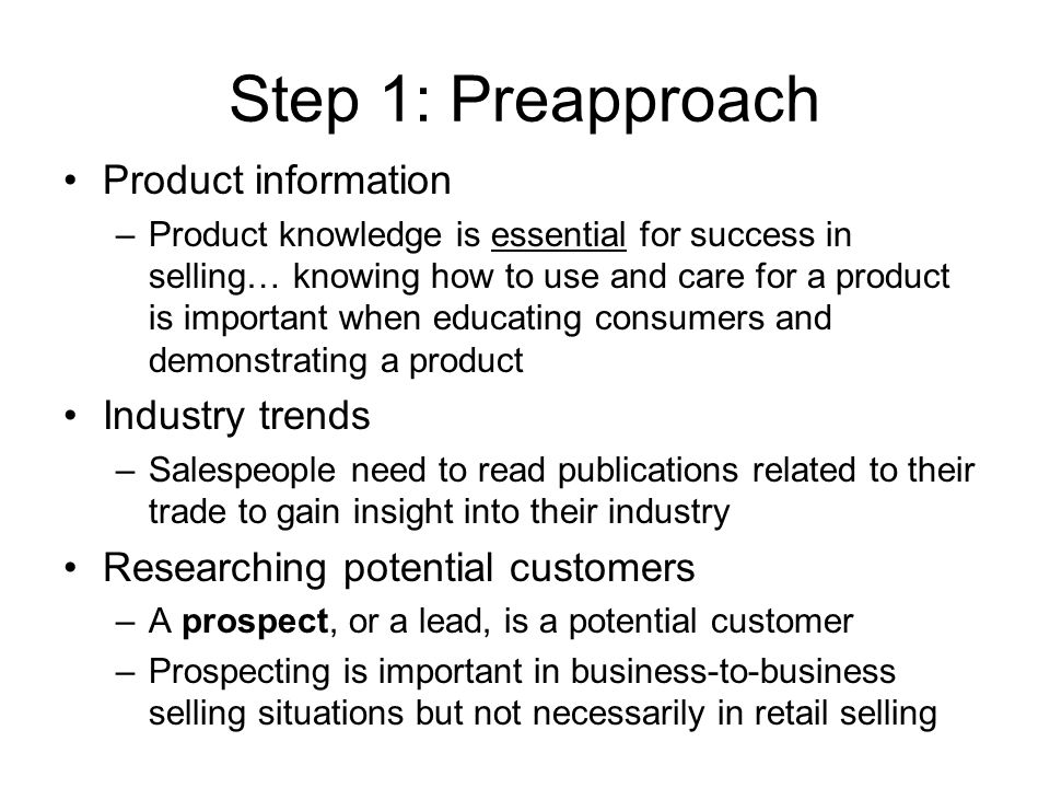 Step 1: Preapproach Product information Industry trends