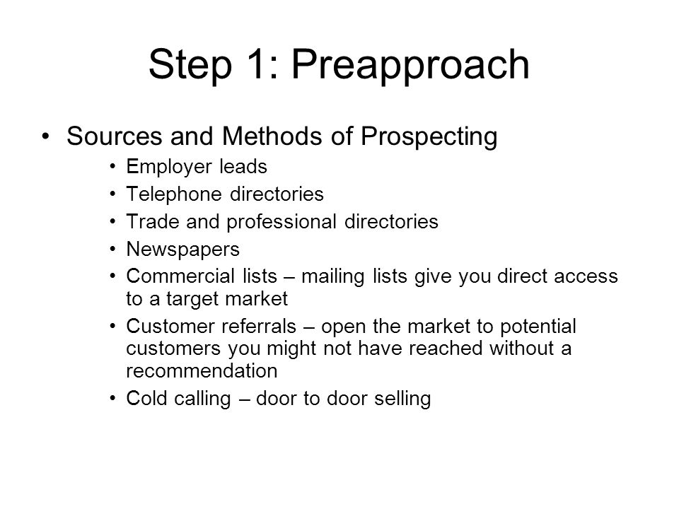 Step 1: Preapproach Sources and Methods of Prospecting Employer leads