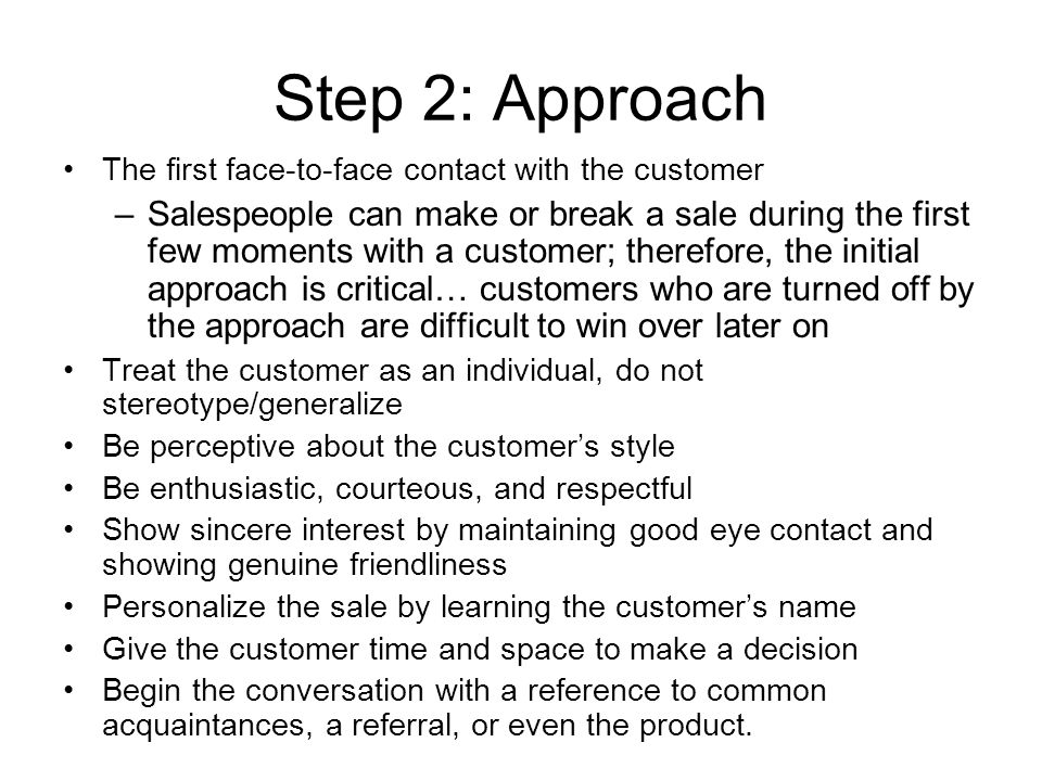 Step 2: Approach The first face-to-face contact with the customer.