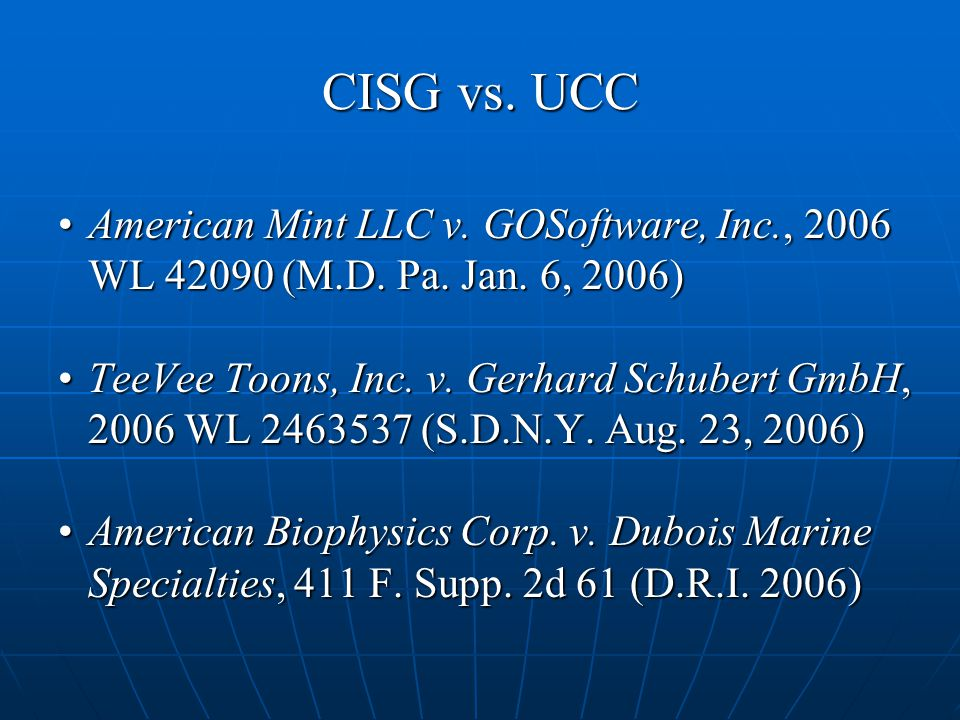 CISG vs. UCC American Mint LLC v. GOSoftware, Inc., 2006 WL 42090 (M.D. Pa. Jan. 6, 2006)