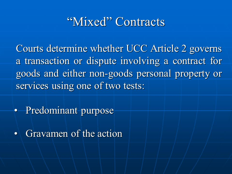 Mixed Contracts Predominant purpose Gravamen of the action