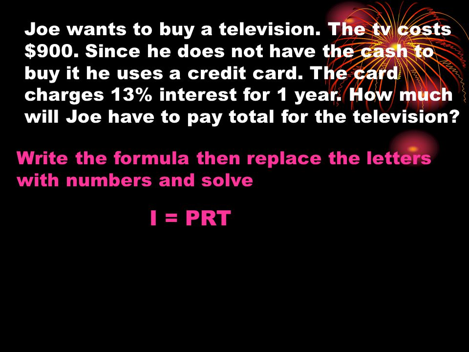 Joe wants to buy a television. The tv costs $900