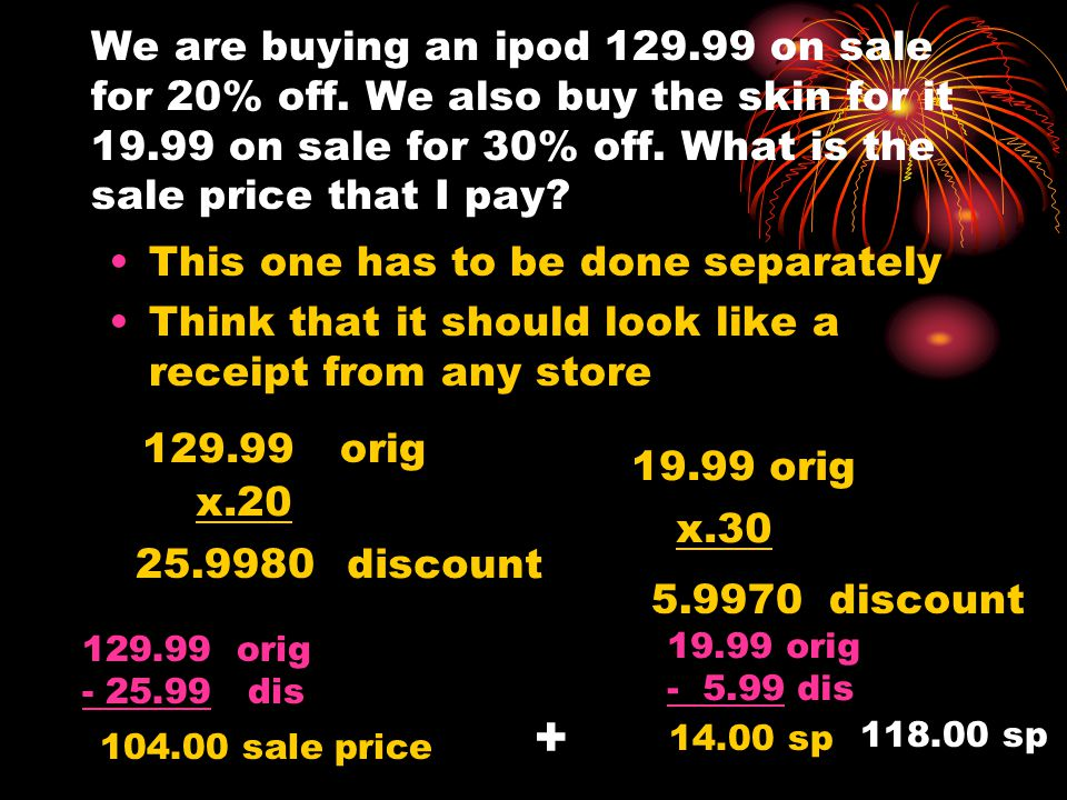 We are buying an ipod 129. 99 on sale for 20% off