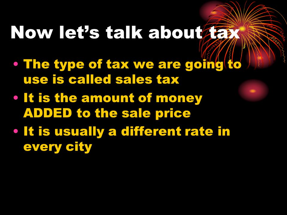 Now let's talk about tax