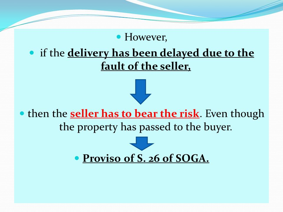 if the delivery has been delayed due to the fault of the seller,