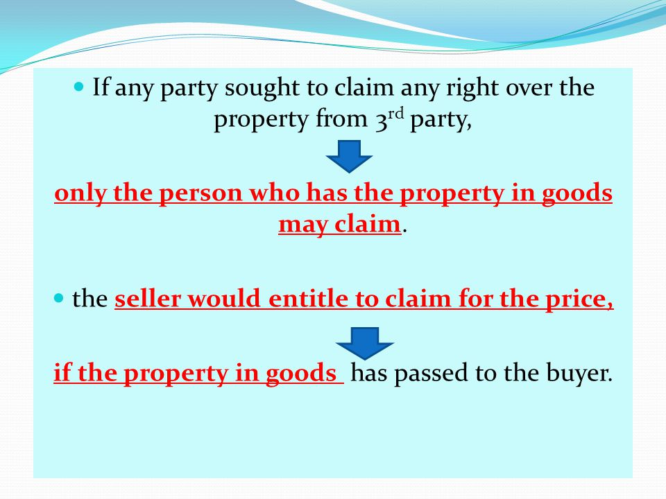 only the person who has the property in goods may claim.