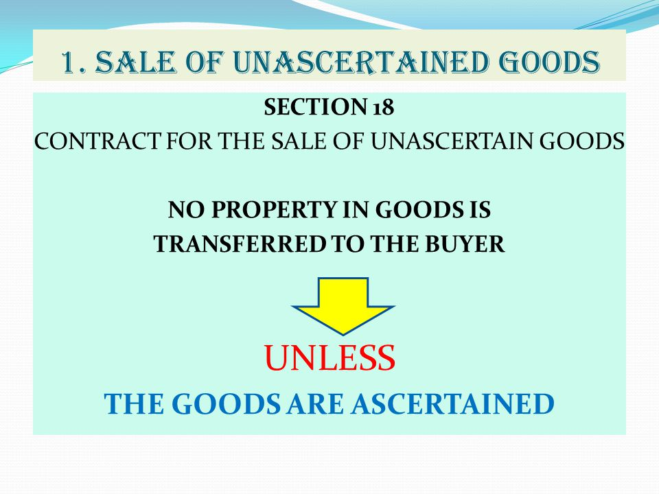 1. SALE OF UNASCERTAINED GOODS