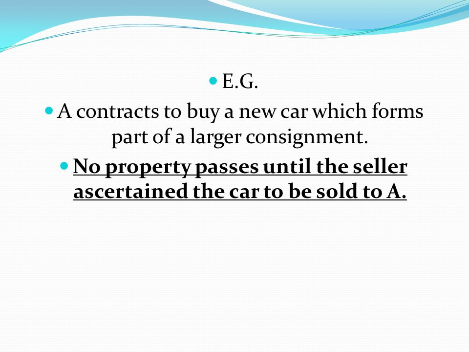 A contracts to buy a new car which forms part of a larger consignment.