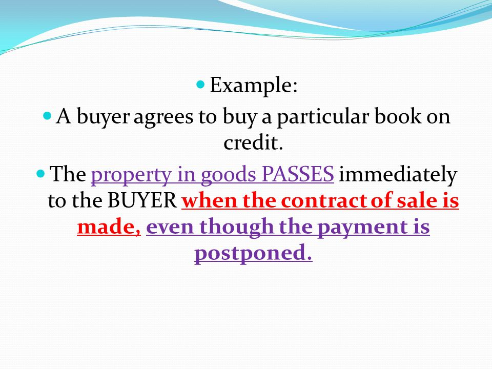 A buyer agrees to buy a particular book on credit.