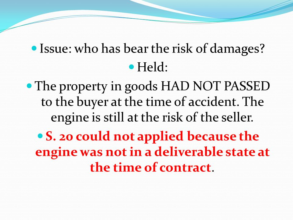 Issue: who has bear the risk of damages