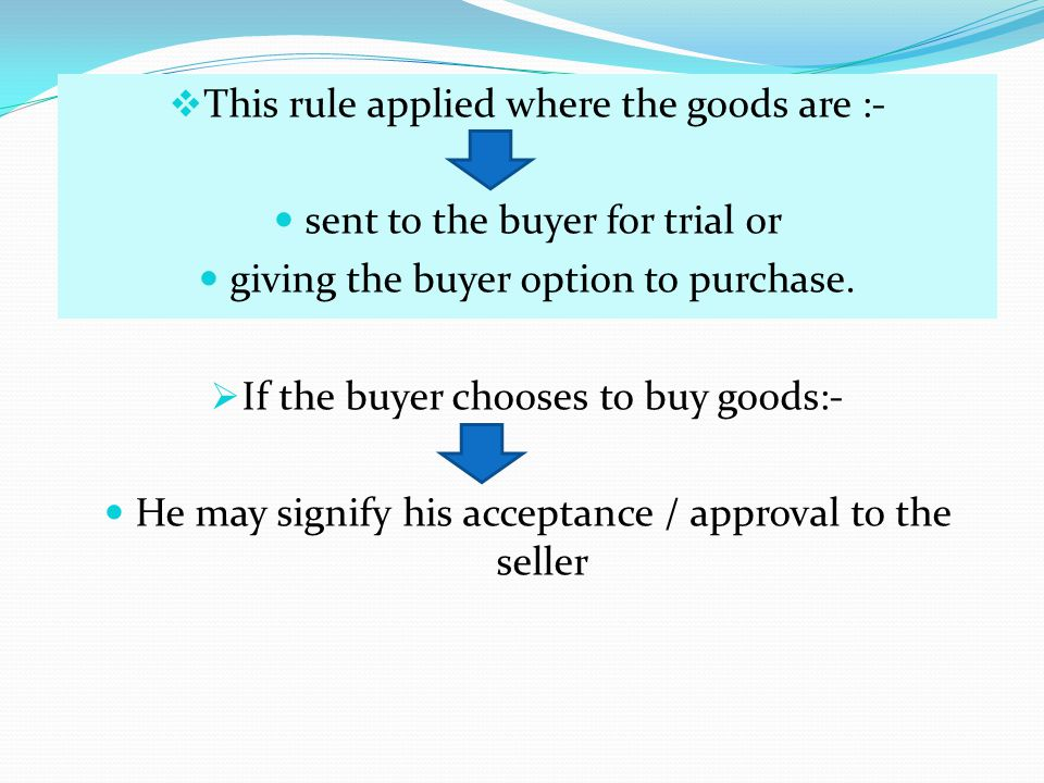 This rule applied where the goods are :-