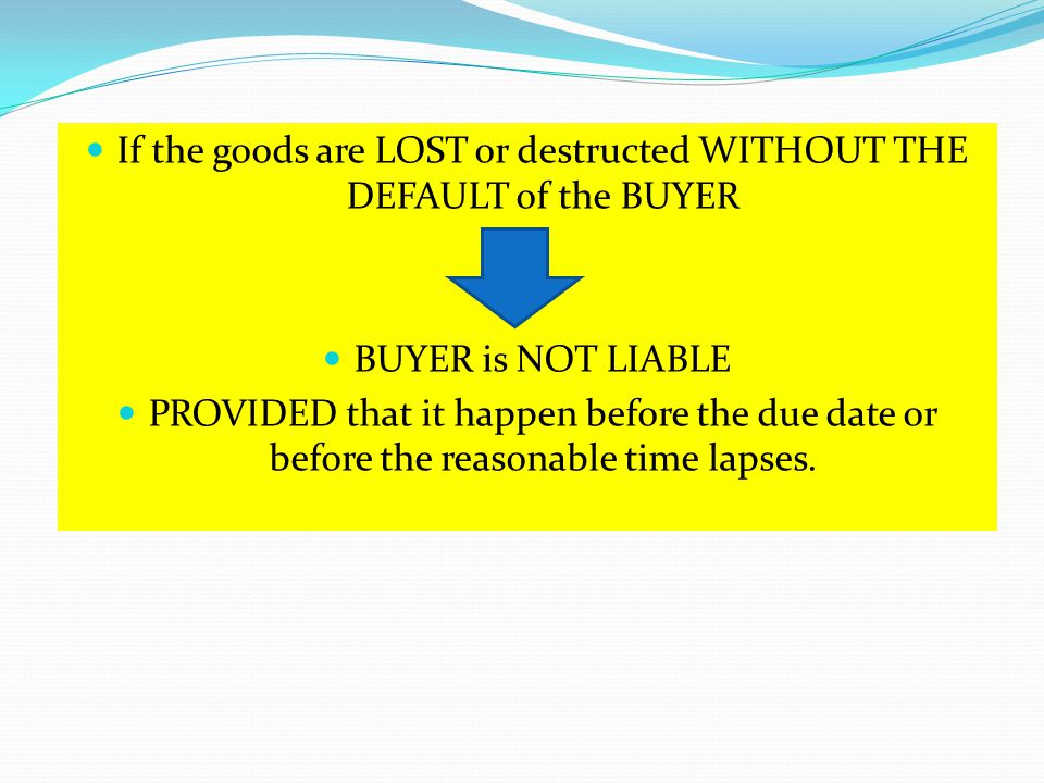 If the goods are LOST or destructed WITHOUT THE DEFAULT of the BUYER