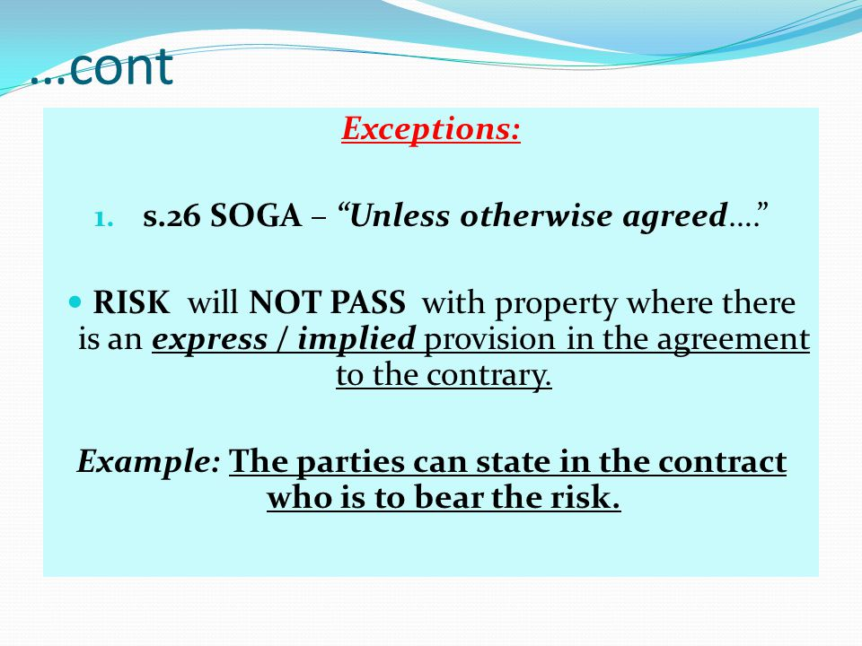 s.26 SOGA – Unless otherwise agreed….