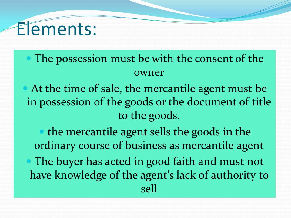 The possession must be with the consent of the owner