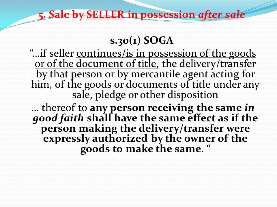 5. Sale by SELLER in possession after sale s