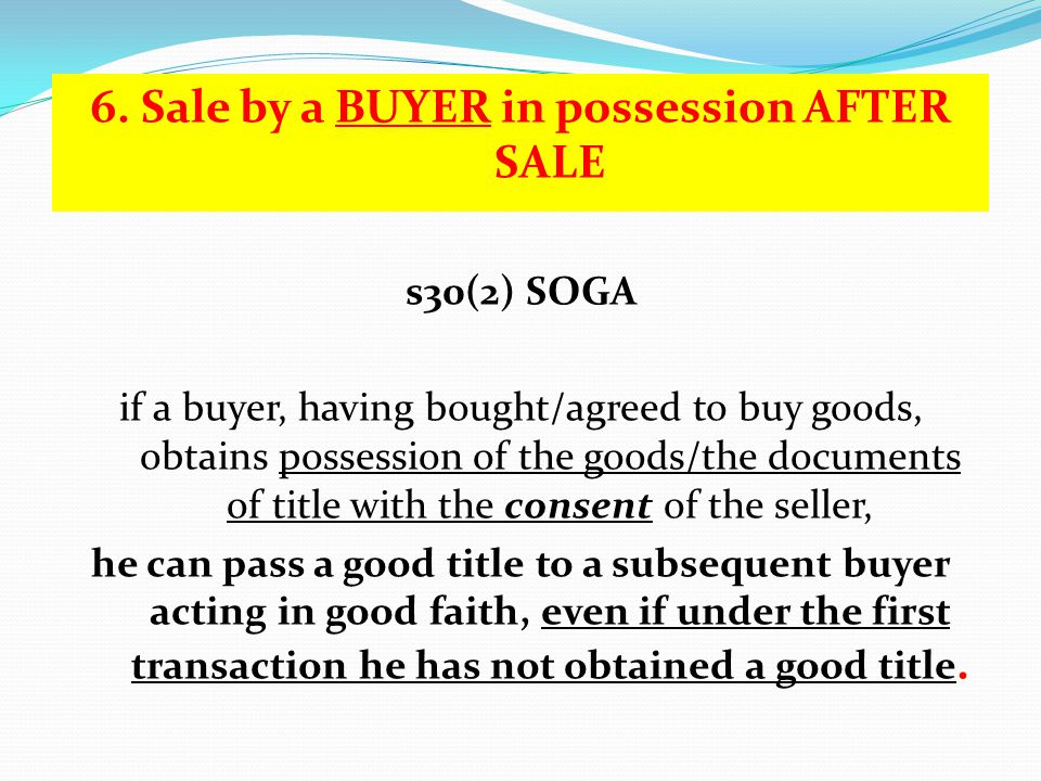 6. Sale by a BUYER in possession AFTER SALE