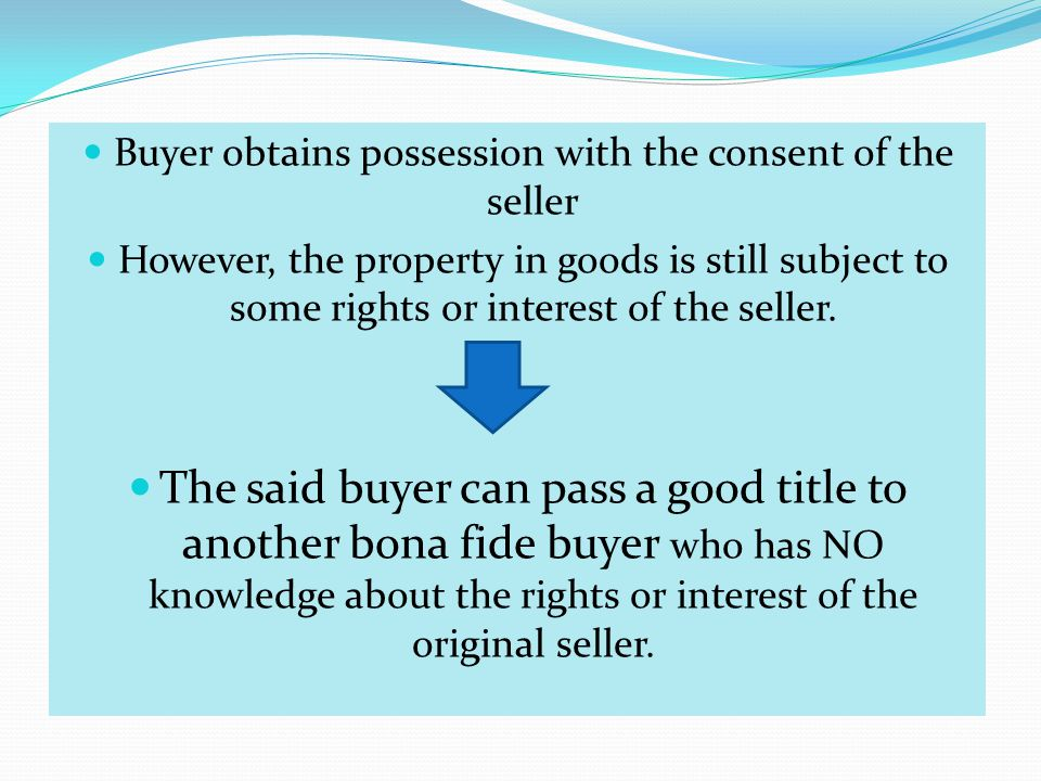 Buyer obtains possession with the consent of the seller