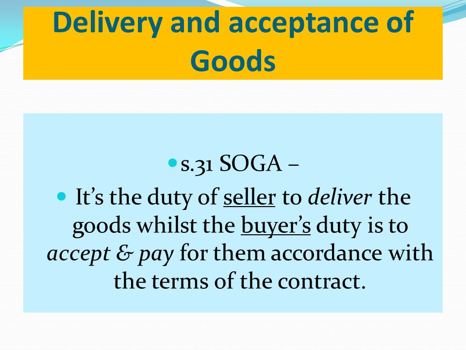 Delivery and acceptance of Goods